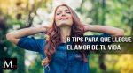 6 formas de abrir tu corazón para que llegue el amor de tu vida