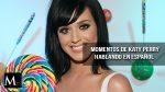 Katy Perry y su pronunciación en español