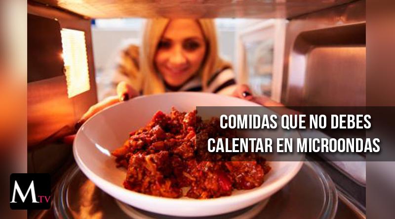 5 alimentos que no deberían calentarse en el microondas