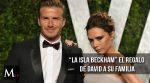«La Isla Beckham» el regalo de aniversario de David a Victoria