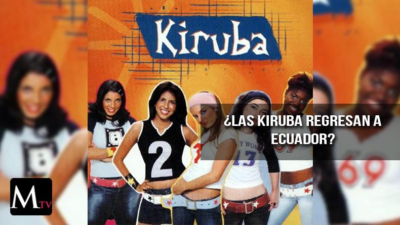 ¿Las Kiruba vuelven?