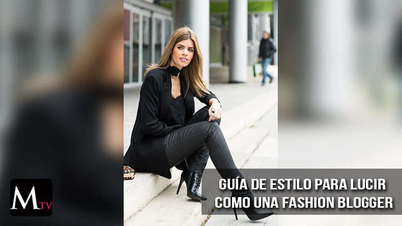 Gu a de estilo para lucir como una fashion blogger mariela tv Fashion bloggers style tv