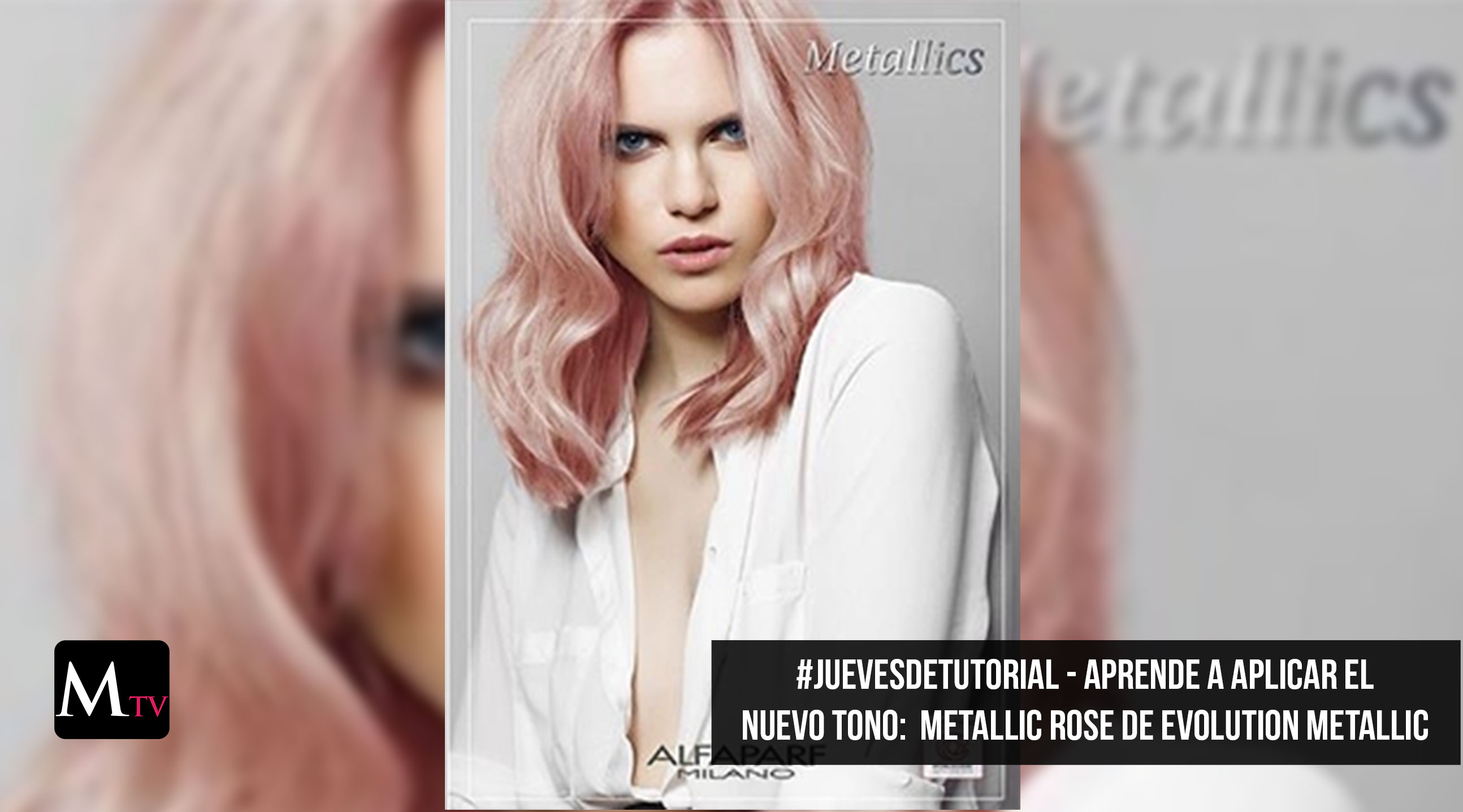 #JuevesDeTutorial – Aprende a aplicar el nuevo tono: Metallic Rose de Evolution Metallic