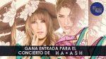 GANA ENTRADAS PARA EL CONCIERTO DE HA-ASH EN SU TOUR 100 AÑOS CONTIGO