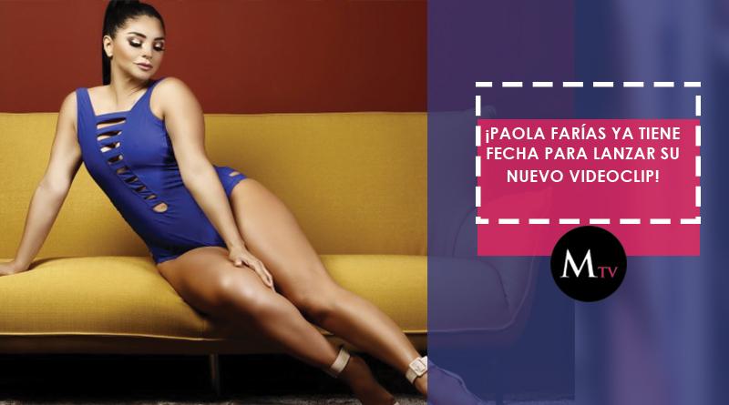 El nuevo videoclip de Paola Farías está por estrenarse