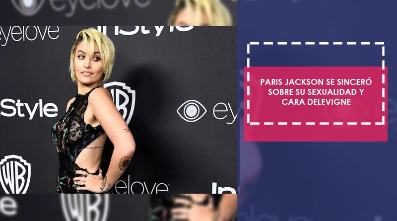 """Paris Jackson se pronuncia sobre su sexualidad y """"relación"""" con Cara DeLevigne"""