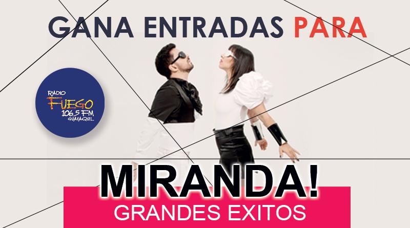 GANA ENTRADAS PARA MIRANDA! GRANDES EXITOS EN CONCIERTO