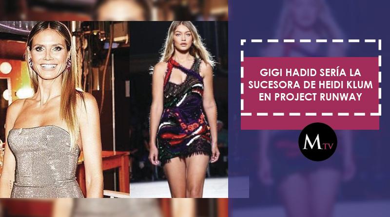 Gigi Hadid sería la sucesora de Heidi Klum en Project Runway
