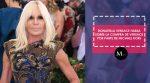 Donatella Versace habla sobre la compra de Versace por parte de Michael Kors