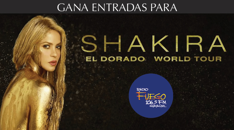 """GANA ENTRADAS PARA SHAKIRA EN """"EL DORADO WORLD TOUR"""""""