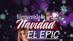 EpicMarielaTV – Bienvenida la Navidad