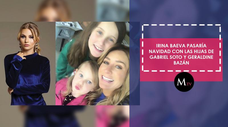 Irina Baeva pasaría Navidad con las hijas de Gabriel Soto y Geraldine Bazán