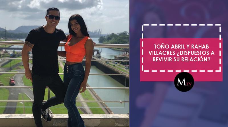Toño Abril y Rahab Villacres ¿dispuestos a revivir su relación?
