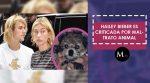 Hailey Bieber es criticada por maltrato animal