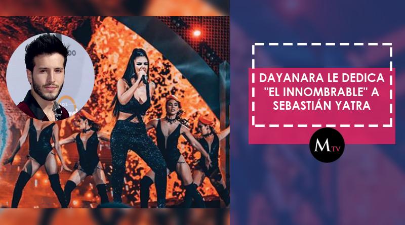 """Dayanara le dedica """"El Innombrable"""" a Sebastián Yatra"""