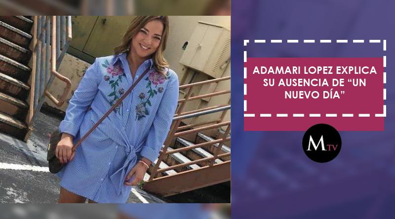 """Adamari Lopez explica su ausencia de """"Un Nuevo Día"""""""
