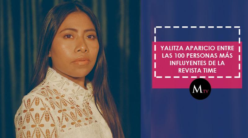 Yalitza Aparicio entre las 100 personas más influyentes de la revista Time
