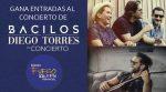 GANA ENTRADAS PARA EL CONCIERTO DE DIEGO TORRES Y BACILOS
