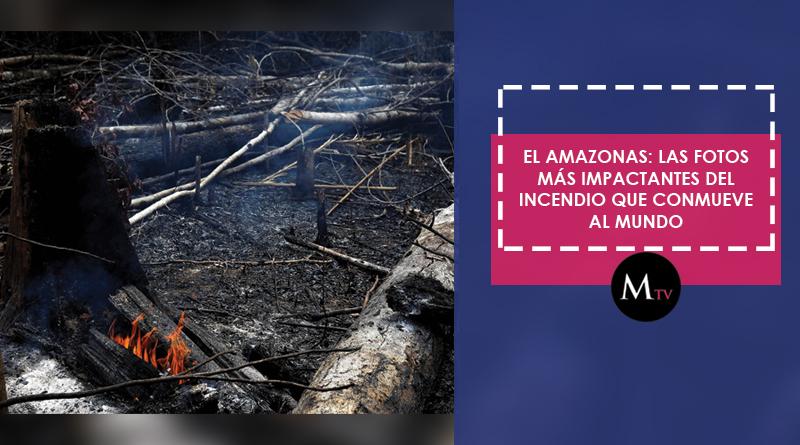El Amazonas: Las fotos más impactantes del incendio que conmueve al mundo