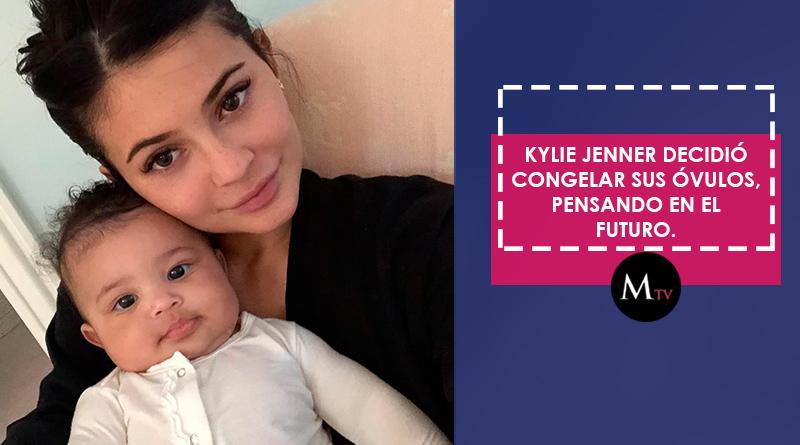 Kylie Jenner decidió congelar sus óvulos, pensando en el futuro.
