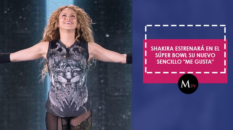"""Shakira estrenará en el Súper Bowl su nuevo sencillo """"Me gusta"""""""