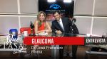 «Glaucoma: Síntomas y Prevención» Dr. Francisco Rivera en ¿Qué Pasa? con Mariela