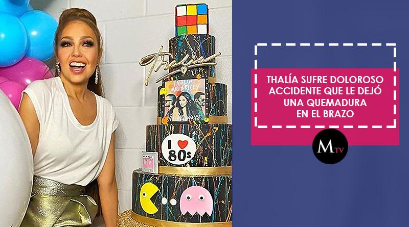 Thalía sufre doloroso accidente que le dejó una quemadura en el brazo