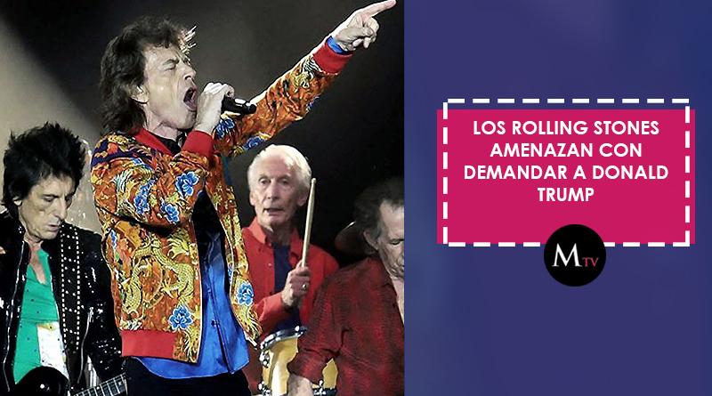 Los Rolling Stones amenazan con demandar a Donald Trump