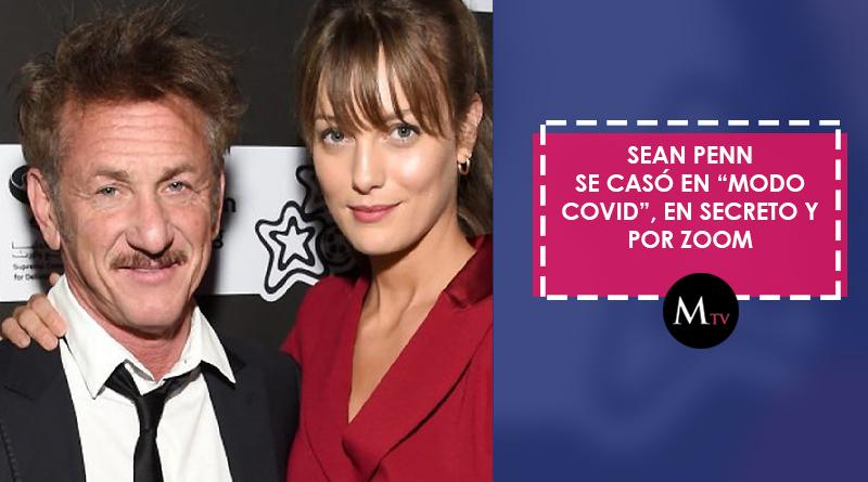 """Sean Penn se casó en """"modo covid"""", en secreto y por zoom"""