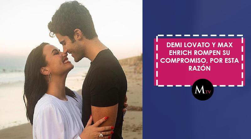 Demi Lovato y Max Ehrich rompen su compromiso, por esta razón