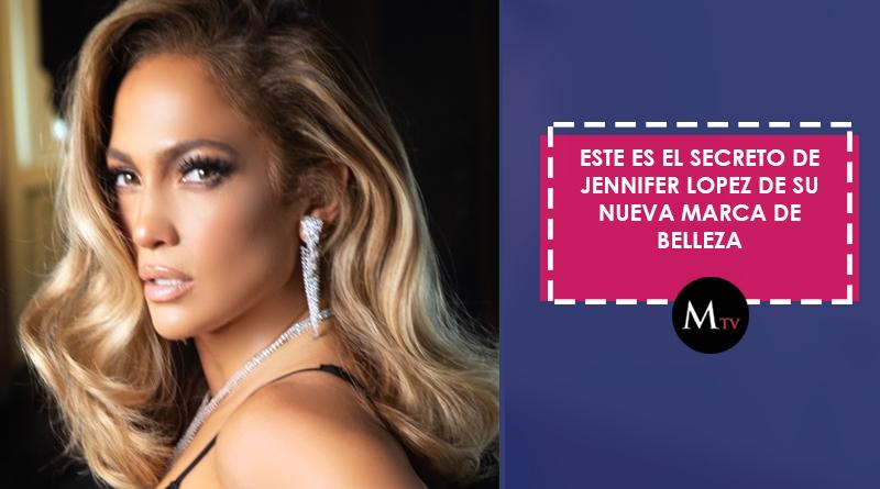 Este es el secreto de Jennifer Lopez de su nueva marca de belleza