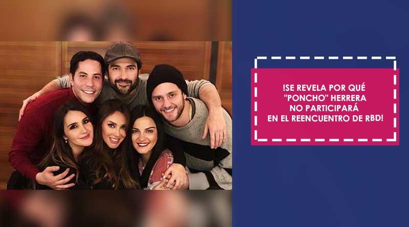 ¡Se revela por qué «Poncho» Herrera no participará en el reencuentro de RBD!