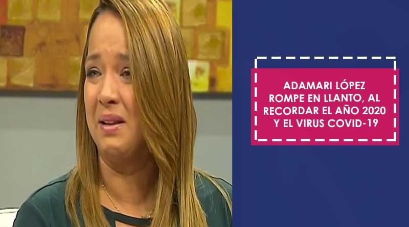 Adamari López rompe en llanto, al recordar el año 2020 y el virus COVID-19