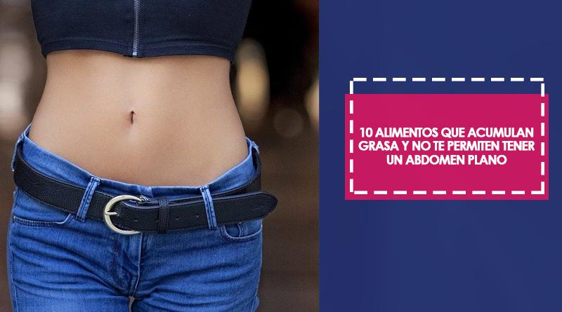 10 alimentos que acumulan grasa y no te permiten tener un abdomen plano