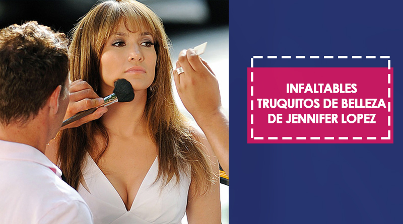 Infaltables truquitos de belleza de Jennifer Lopez
