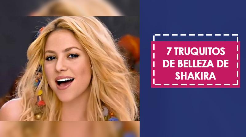 7 truquitos de belleza de Shakira