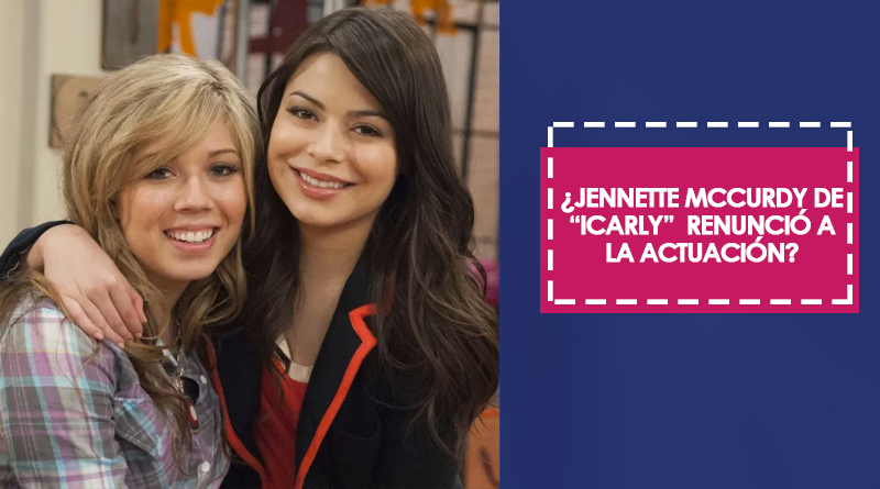 """¿Jennette McCurdy de """"iCarly""""  renunció a la actuación?"""