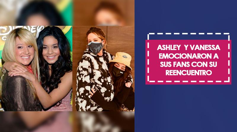 Ashley  y Vanessa emocionaron a sus fans con su reencuentro