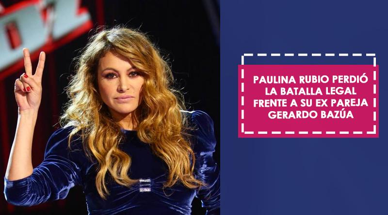 Paulina Rubio perdió la batalla legal frente a su ex pareja Gerardo Bazúa