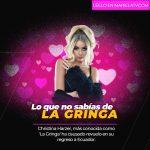 Lo que no sabías de 'La Gringa'