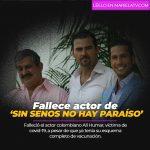 Fallece de Covid-19 actor de 'Sin senos no hay paraíso'