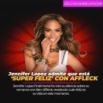 Jennifer Lopez admite que está 'súper feliz' con Ben Affleck