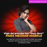 """Viaje del príncipe fue """"muy duro"""" para Meghan Markle"""