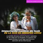Impactante cambio de look de la hija de Jennifer López