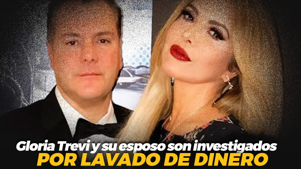 Gloria Trevi y su esposo son investigados por lavado de dinero