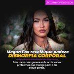 Megan Fox reveló que padece dismorfia corporal